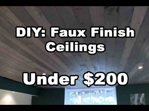 DIY: Amazing Faux Finish Wood Ceilings under $200 Bucks - YouTube