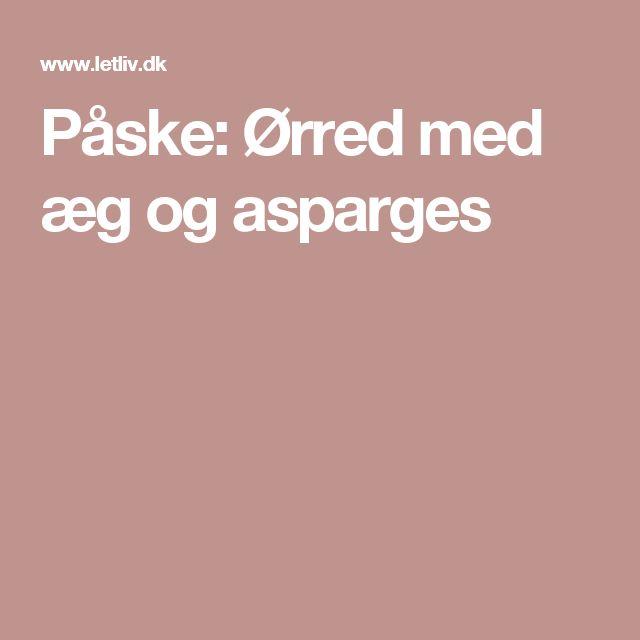 Påske: Ørred med æg og asparges