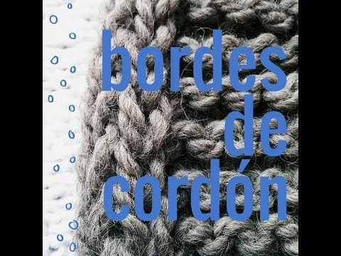 Cómo tejer un cordón en los bordes de la labor - Soy Woolly - YouTube