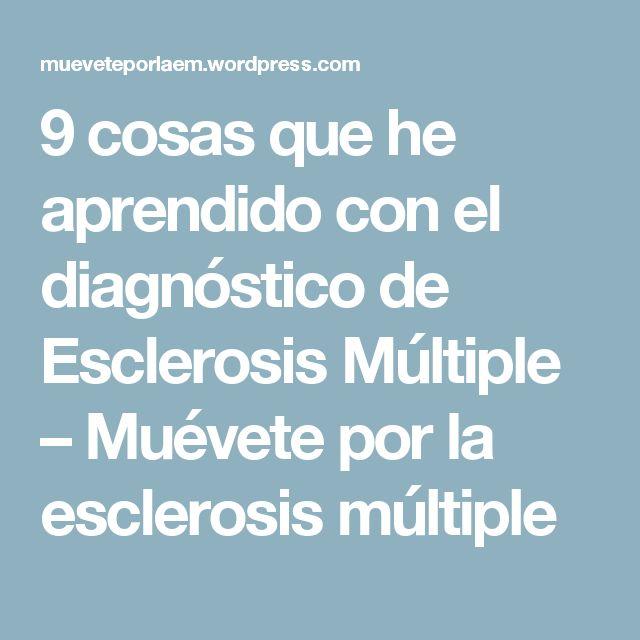 9 cosas que he aprendido con el diagnóstico de Esclerosis Múltiple – Muévete por la esclerosis múltiple