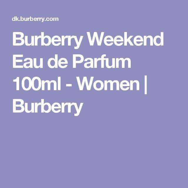 Burberry Weekend Eau de Parfum 100ml - Women | Burberry