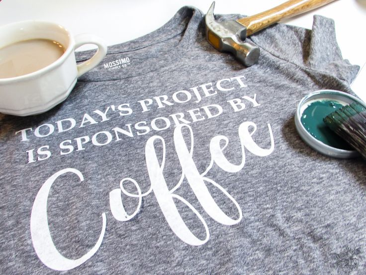 """The perfect shirt for any avid DIYer with the quote """"Today's Project Is Sponsored By Coffee"""" Cute, comfortable, and it makes a great gift too!"""