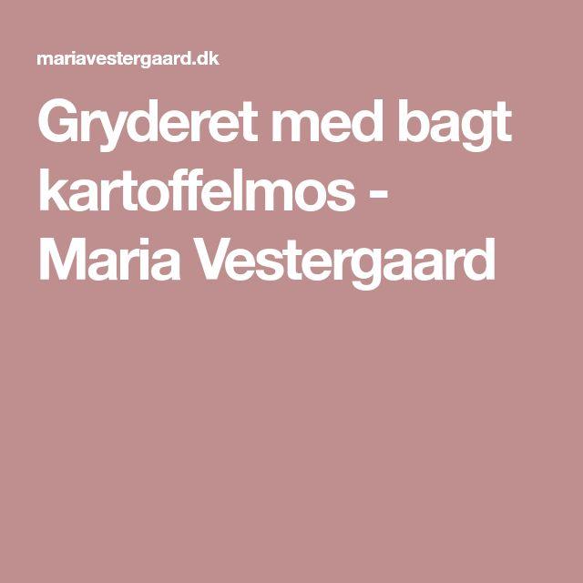 Gryderet med bagt kartoffelmos - Maria Vestergaard