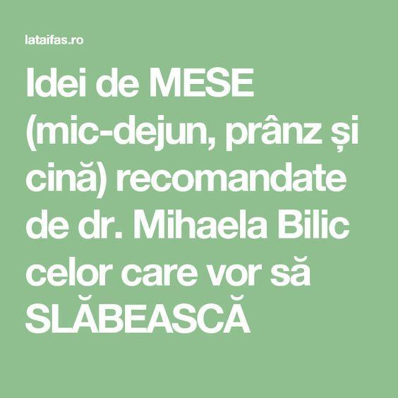 Idei de MESE (mic-dejun, prânz și cină) recomandate de dr. Mihaela Bilic celor care vor să SLĂBEASCĂ