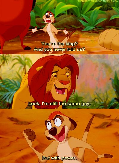 """One of my favorite quotes from The Lion King! Haha! That and, """"when the world turns its back on you, you turn your back on the world!"""" lol!"""