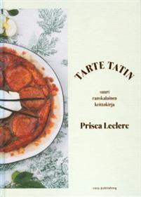 Ranskalaiset osaavat nauttia ruuasta ja haluavat syödä hyvää myös toisinaan vähemmälläkin vaivalla. Tarte tatin kannustaa ottamaan oppia ranskalaisten tavasta tehdä elämän pikkuhetkistä juhlan ja kokata yhdessä perheen kanssa. Kotoisat ranskalaisen keittiön reseptit ovat Ranskassa varttuneen Priscan perheen makuaarteita. Suosittu bloggari ja ruokatoimittaja on koonnut kirjaan ateriasuosikkinsa aina tarte tatinista Nizzan salaattiin.