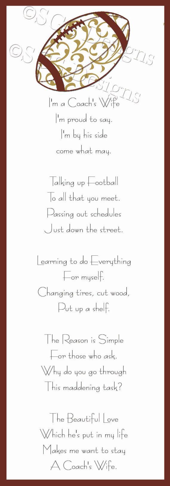 "All of these ""do it myself"" things don't apply to me, but I did love being married to my coach when he was coaching....  we loved the life....  all of it!        Coach's Wife Football Poem  Coach's Wife Poem Printable by SouthernGypsySoul on Etsy, $6.00  Football Coaches Wife Poem"