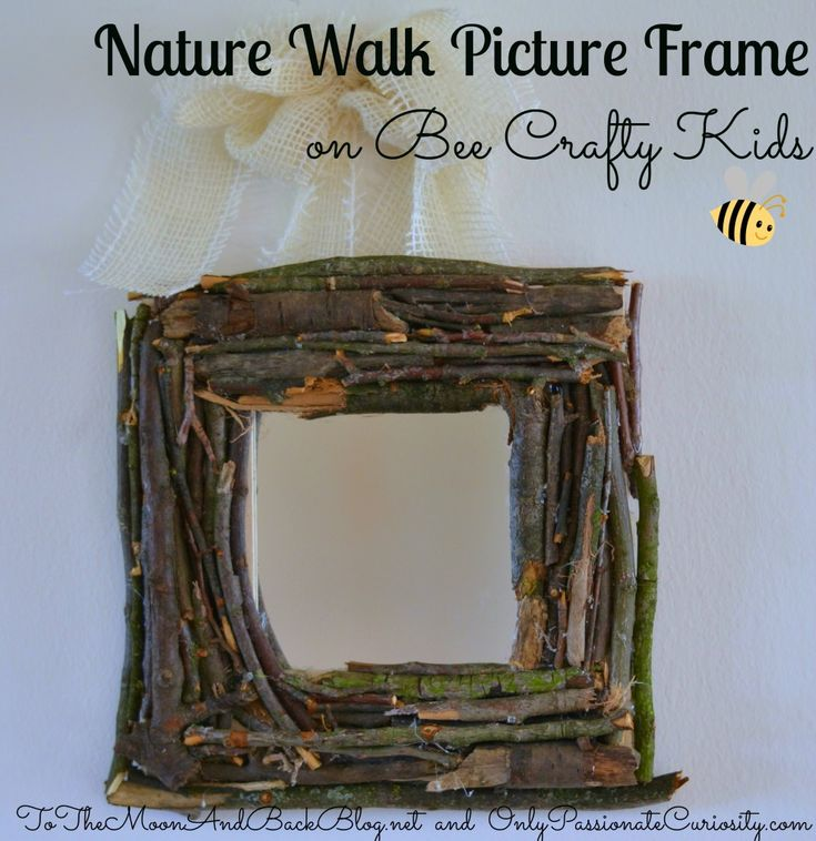 Make a Nature Walk Picture Frame! - Only Passionate Curiosity http://www.tothemoonandbackblog.net/2013/07/bee-crafty-kids-13-nature-walk-picture.html