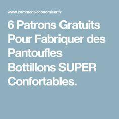 6 Patrons Gratuits Pour Fabriquer des Pantoufles Bottillons SUPER Confortables.
