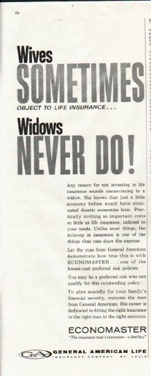"""1961 GENERAL AMERICAN LIFE INSURANCE vintage magazine advertisement """"Wives sometimes object"""" ~ Wives sometimes object to life insurance ... Widows never do! - Any reason for not investing in life insurance sounds unconvincing to a widow. ... ..."""