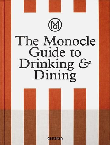 MONOCLE GUIDE TO DRINKING AND DINING