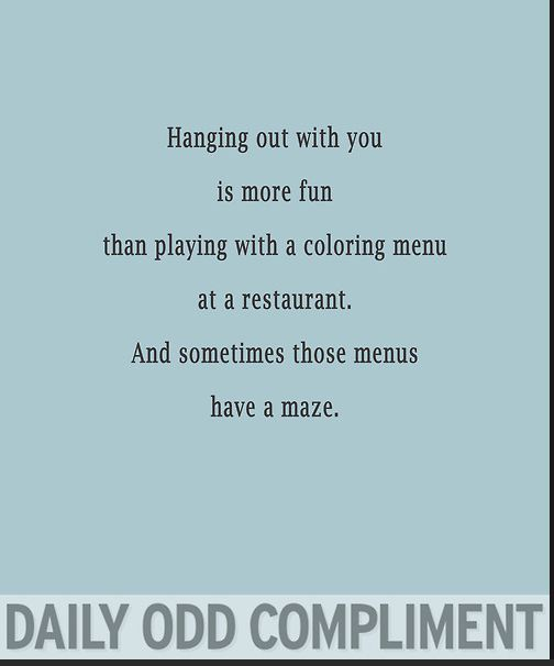 daily odd compliment best friends | daily odd compliment | Hahaha... @Marissa Hereso Scheumann