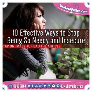 10 Effective Ways to Stop Being So Needy and Insecure