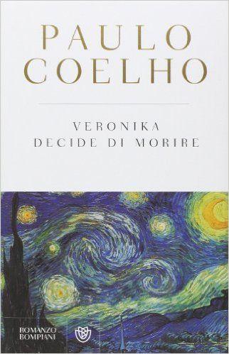 Amazon.it: Veronika decide di morire - Paulo Coelho, R. Desti - Libri