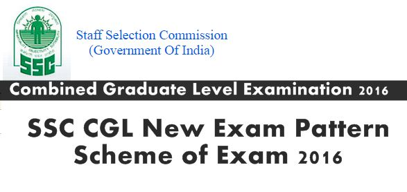 SSC CGL New Exam Pattern – SSC CGL Scheme of Exam 2016