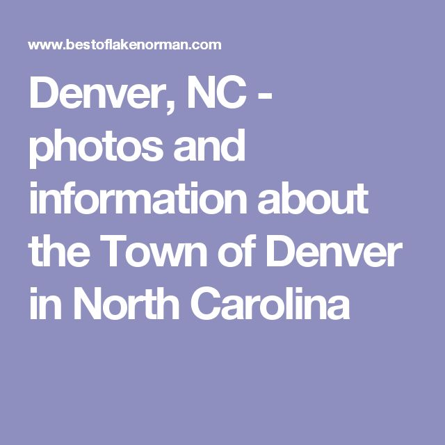 Denver, NC - photos and information about the Town of Denver in North Carolina