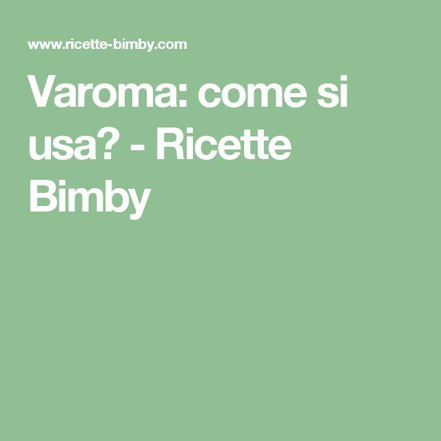 Varoma: come si usa? - Ricette Bimby