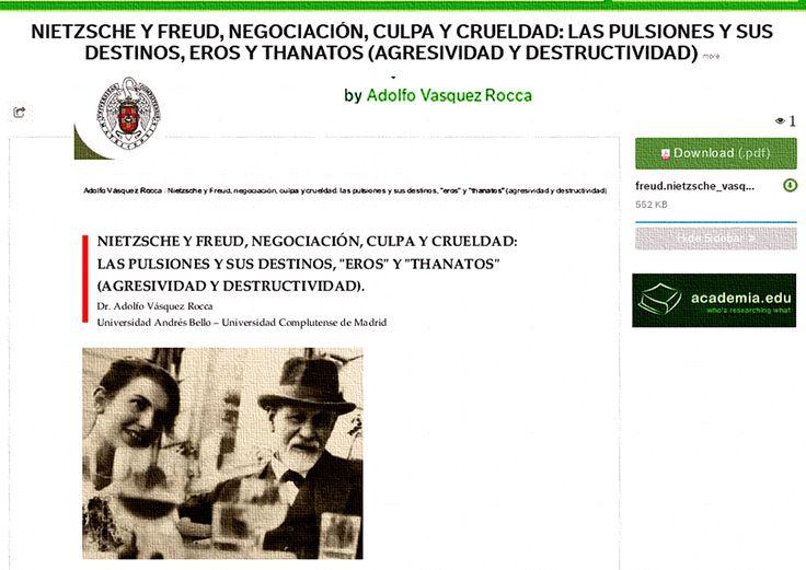 """- """"NIETZSCHE Y FREUD, NEGOCIACIÓN, CULPA Y CRUELDAD: LAS PULSIONES Y SUS DESTINOS, EROS Y THANATOS (AGRESIVIDAD Y DESTRUCTIVIDAD)."""" Dr. Adolfo Vásquez Rocca, En EIKASIA Nº 57, 2014, Revista de Filosofía, Oviedo, SAF - Sociedad Asturiana de Filosofía,"""