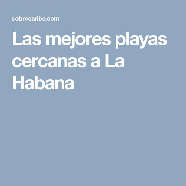 Las mejores playas cercanas a La Habana