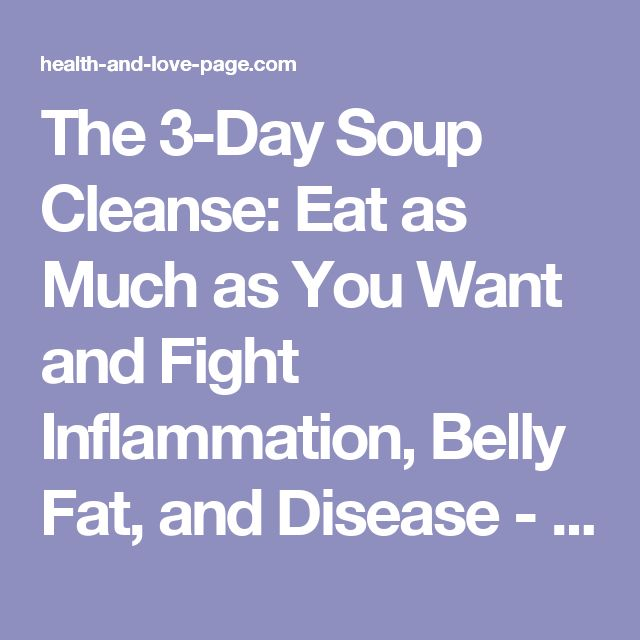 The 3-Day Soup Cleanse: Eat as Much as You Want and Fight Inflammation, Belly Fat, and Disease - Health And Love Page
