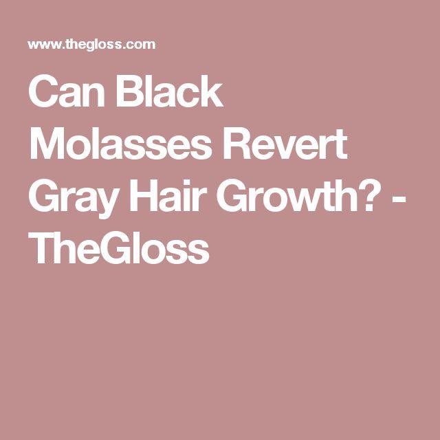 Can Black Molasses Revert Gray Hair Growth? - TheGloss