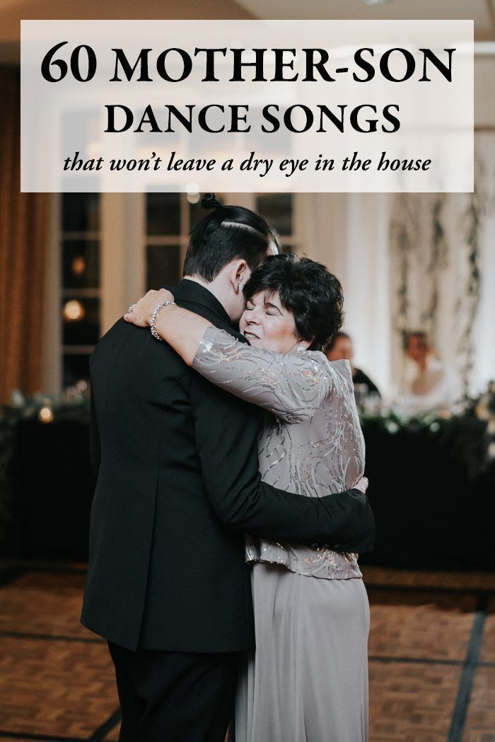 The 60 Best Mother Son Dance Songs For Your Wedding In 2020 Mother Son Dance Songs Mother Groom Dance Songs Mother Son Dance