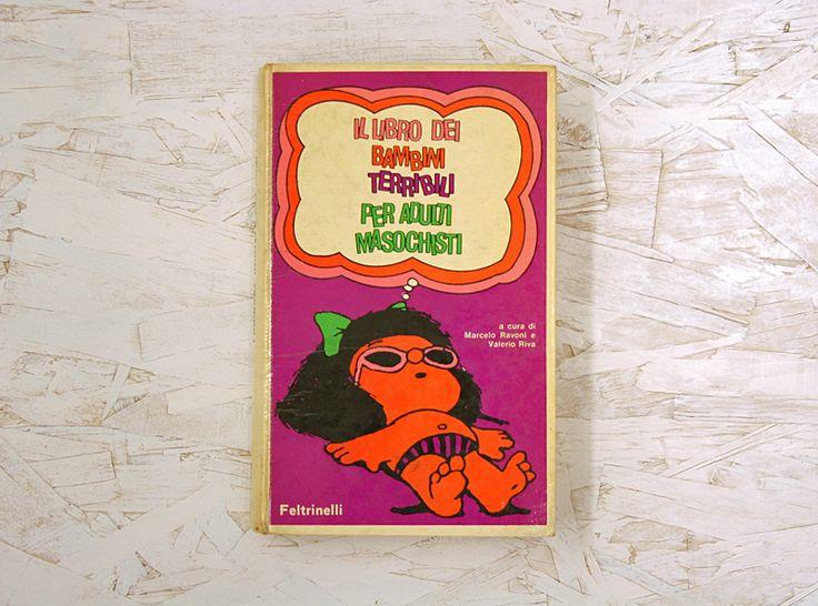 Ravoni, Marcelo – Riva, Valerio (a cura di), Il libro dei bambini terribili per adulti masochisti, Feltrinelli 1968 (2ed)