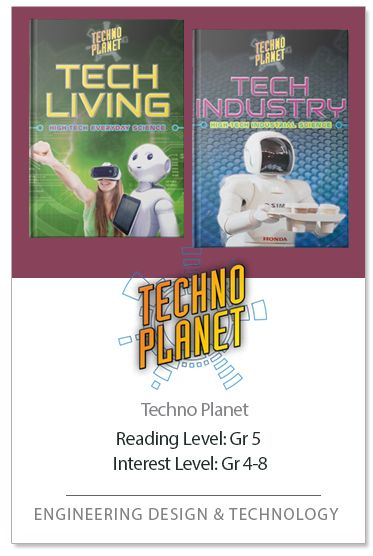The Techno Planet series looks at cutting-edge technology and how it is transforming the world around us. Each book in the series encourages readers to develop a deeper understanding of how technological design has changed the way we live, breathe, and act on Earth and in space. Science is creating technology that can alter the human body with bionic body parts, send us farther into the universe than we have ever been, revolutionize the way we communicate, live in our homes, work in…