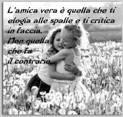 El amigo de verdad es el que te elogia a tu espalda y te critica en la cara. No aquel que hace lo contrario.