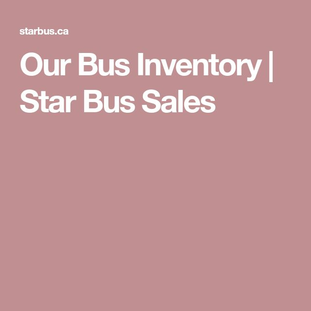 Our Bus Inventory | Star Bus Sales