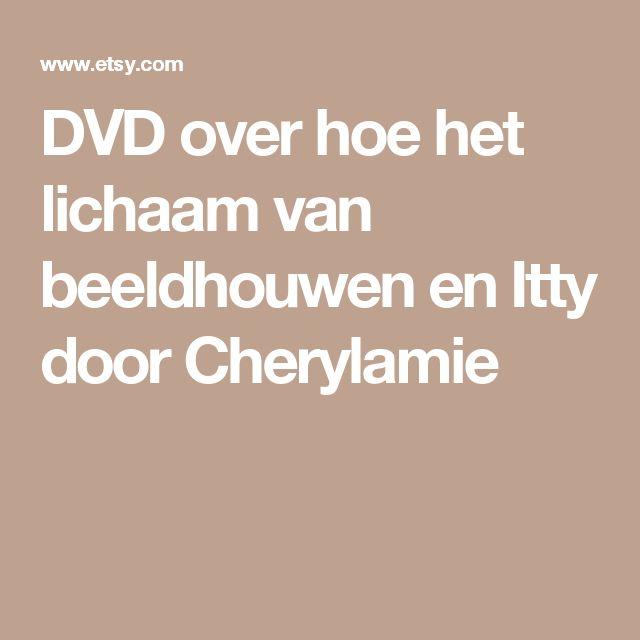DVD over hoe het lichaam van beeldhouwen en Itty door Cherylamie
