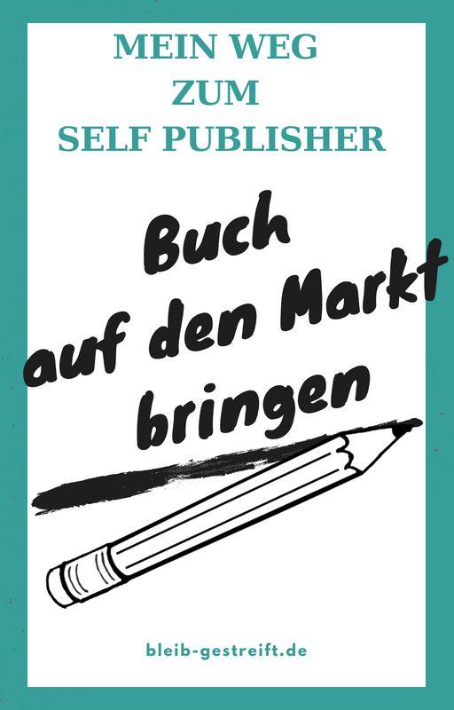 Mein Weg zum Selfpublisher – Bücher veröffentlichen
