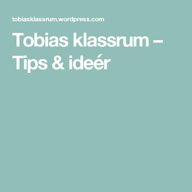 Tobias klassrum – Tips & ideér
