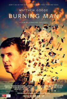24.4.12: Burning Man (2011) An extraordinary movie ... the extremely disjointed beginning is beautifully woven together by the rest of the film, the acting is superb, cinematography breathtaking, an Australian masterpiece. ★★★