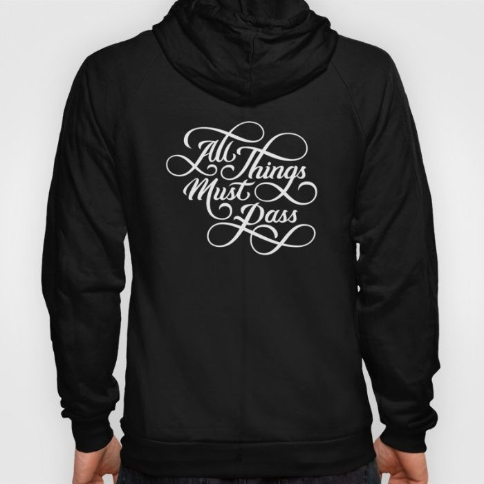All things must pass... Hoody