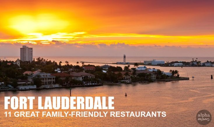 A Fort Lauderdale mom highlights eleven great family-friendly restaurants to visit while on a beach vacation, or even if you're local like her. These restaurants are near popular destinations, or are worth the extra trip to get a great family meal.