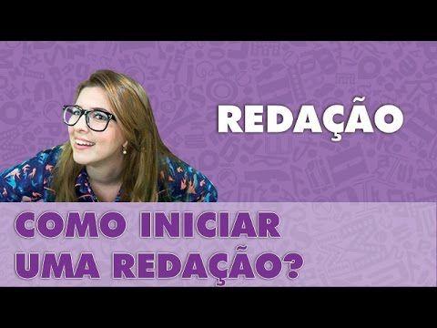 Canal Gramática Zica - Profa. Pamba: Como iniciar uma redação? - Redação #1 - Em: 19/08/2013.