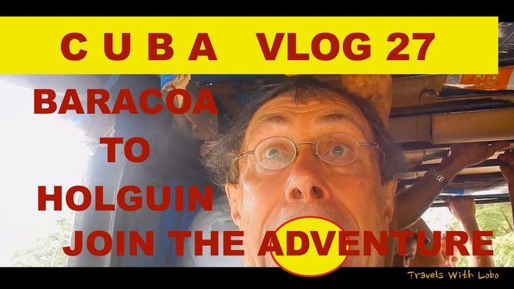 CUBA - BARACOA TO HOLGUIN - Humboldt National Park - Moa - Join the Adve...