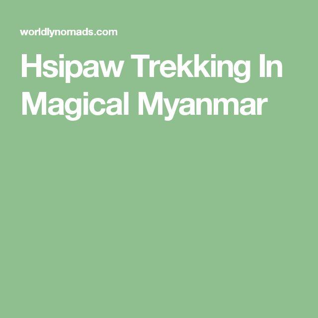 Hsipaw Trekking In Magical Myanmar
