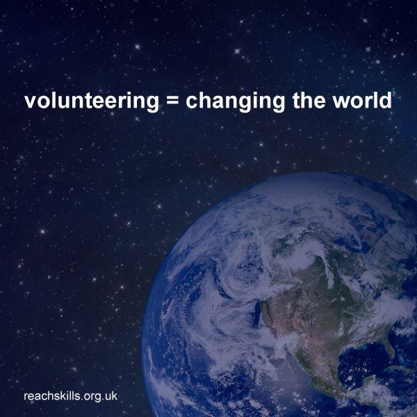 Volunteering = Changing the world