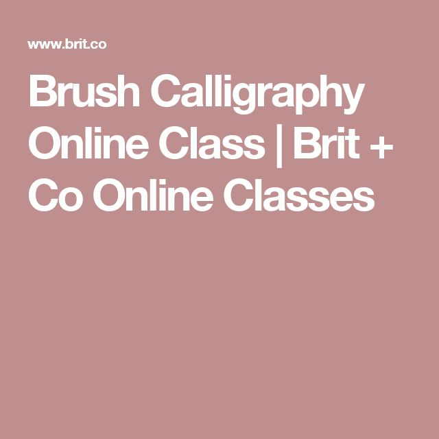 Brush Calligraphy Online Class | Brit + Co Online Classes