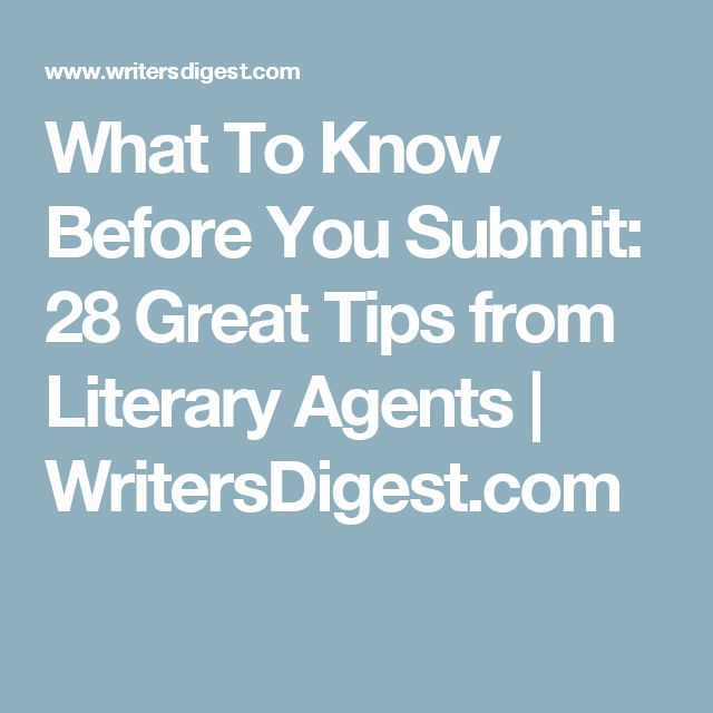 What To Know Before You Submit: 28 Great Tips from Literary Agents | WritersDigest.com