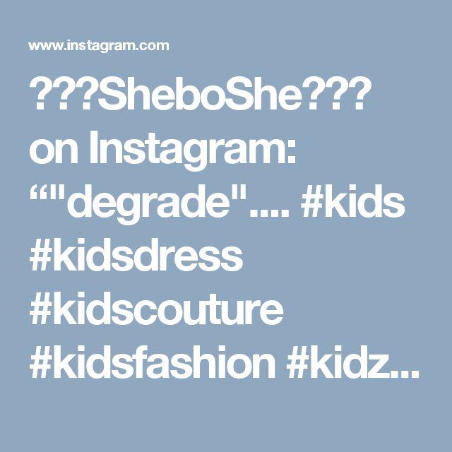 "👧🏼🎀SheboShe✂️👗 on Instagram: """"degrade"".... #kids #kidsdress #kidscouture #kidsfashion #kidzfashion #instakids #superfashionkids #dubaifashion #dubaikids…"" • Instagram"