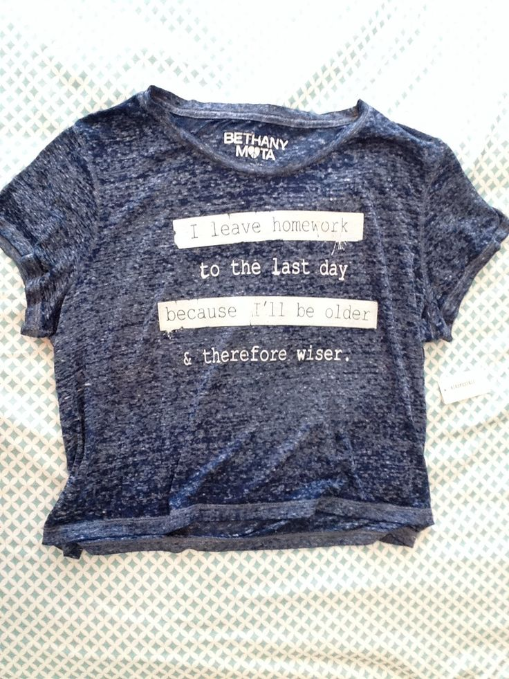 i leave homework to the last day because i will be older therefore wiser shirt.