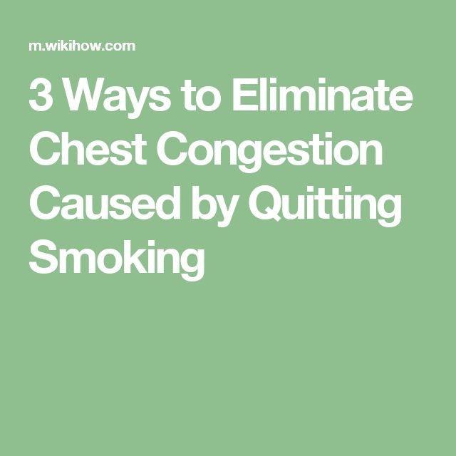 3 Ways to Eliminate Chest Congestion Caused by Quitting Smoking