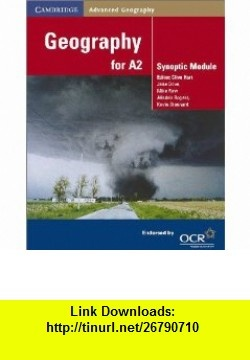 Geography for A2 Synoptic Module (Cambridge Advanced Geography) (9780521893497) Jane Dove, Michael Raw, Alisdair Rogers, Kevin Stannard, Clive Hart , ISBN-10: 0521893496  , ISBN-13: 978-0521893497 ,  , tutorials , pdf , ebook , torrent , downloads , rapidshare , filesonic , hotfile , megaupload , fileserve