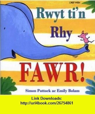 Rwyt Tin Rhy Fawr! (9781855966321) Simon Puttock, Emily Bolam, Non Ap Emlyn , ISBN-10: 1855966328  , ISBN-13: 978-1855966321 ,  , tutorials , pdf , ebook , torrent , downloads , rapidshare , filesonic , hotfile , megaupload , fileserve