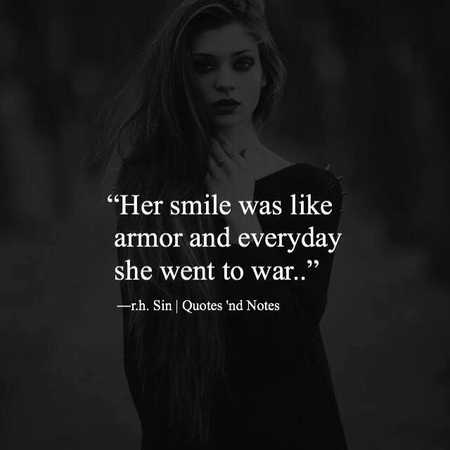Her smile was like armour and everyday she went to war | follow @sophieeleana