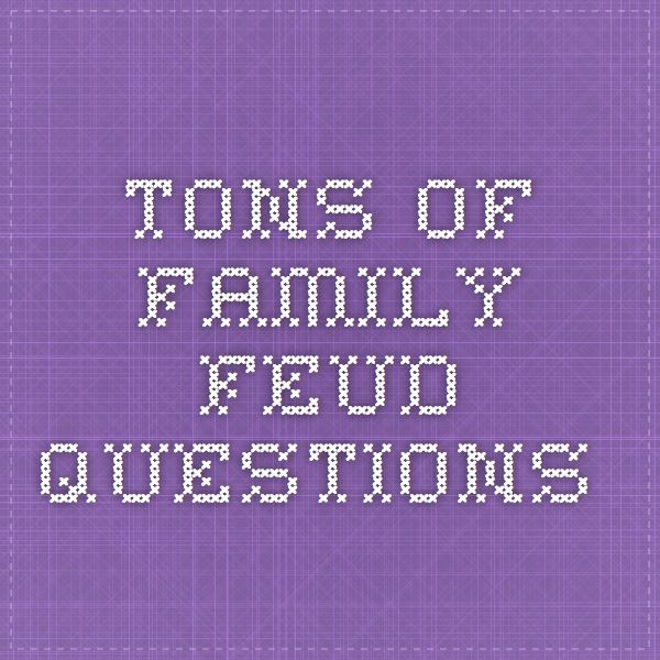 tons of family feud questions