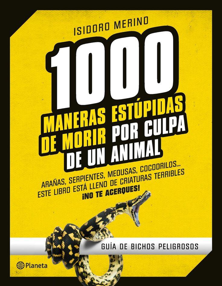 Entre huellas de papel: 1000 maneras estúpidas de morir por culpa de un an...